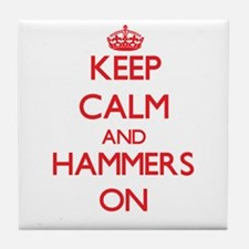 Keep Calm and Hammers ON Tile Coaster