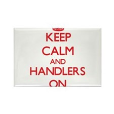 Keep Calm and Handlers ON Magnets