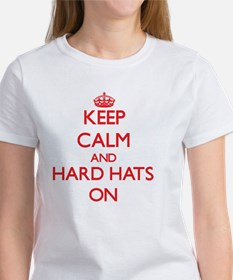 Keep Calm and Hard Hats ON T-Shirt