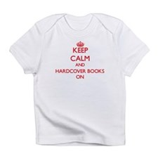 Keep Calm and Hardcover Books ON Infant T-Shirt