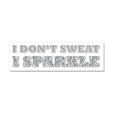 I Don't Sweat, I Sparkle Car Magnet 10 x 3