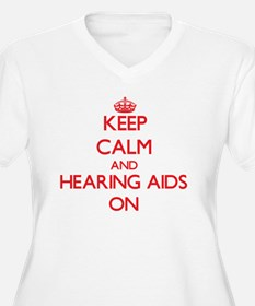 Keep Calm and Hearing Aids ON Plus Size T-Shirt