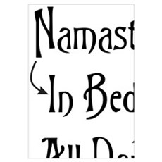 Namaste In Bed All Day Poster