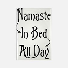 Namaste In Bed All Day Rectangle Magnet