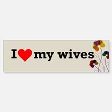 I Love My Wives Polyamory Bumper Bumper Bumper Sticker