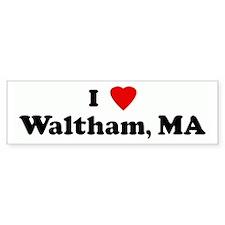 I Love Waltham, MA Bumper Bumper Sticker