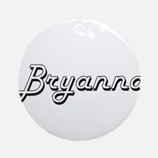 Bryanna Classic Retro Name Design Ornament (Round)