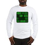 Computer Geek Binary Long Sleeve T-Shirt