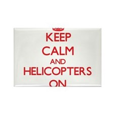 Keep Calm and Helicopters ON Magnets