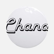 Chana Classic Retro Name Design Ornament (Round)