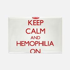 Keep Calm and Hemophilia ON Magnets