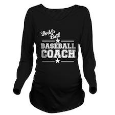 Worlds Best Baseball Coach Long Sleeve Maternity T