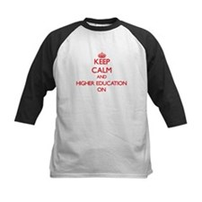 Keep Calm and Higher Education ON Baseball Jersey