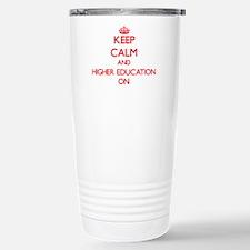 Keep Calm and Higher Ed Stainless Steel Travel Mug