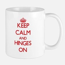 Keep Calm and Hinges ON Mugs