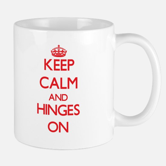 Keep Calm and Hinges ON Mugs