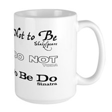 TO BE, DO OR DO NOT, DO BE DO BE DO Mug