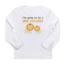 Im Going To Be A Big Cousin Long Sleeve T-Shirt