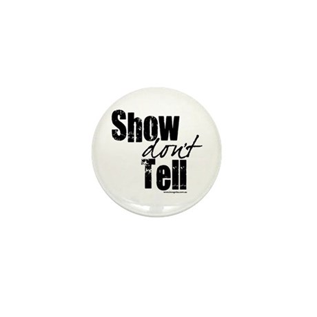 Show don't Tell Mini Button (10 pack)