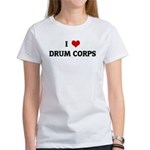 I Love DRUM CORPS Women's T-Shirt