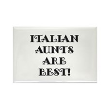 Italian Aunts Are Best Rectangle Magnet