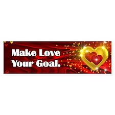 Make Love Your Goal Bumper Sticker