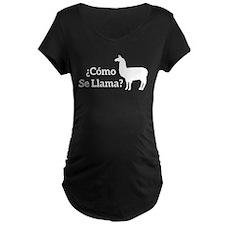Como Se Llama? Maternity T-Shirt
