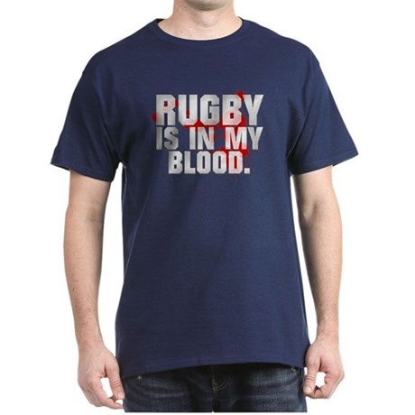 RUGBY IS IN MY BLOOD Dark T-Shirt