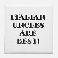 Italian Uncles Are Best Tile Coaster