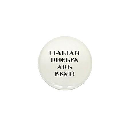 Italian Uncles Are Best Mini Button