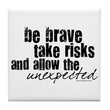 Be Brave Tile Coaster