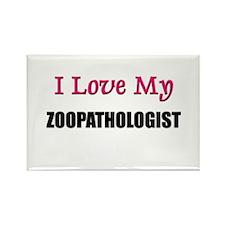 I Love My ZOOPATHOLOGIST Rectangle Magnet