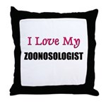 I Love My ZOONOSOLOGIST Throw Pillow