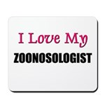 I Love My ZOONOSOLOGIST Mousepad