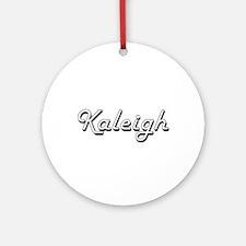 Kaleigh Classic Retro Name Design Ornament (Round)