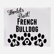 Worlds Best French Bulldog Mom Throw Blanket
