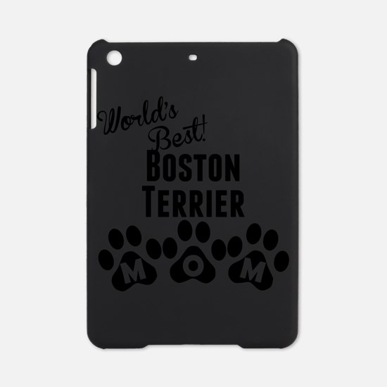 Worlds Best Boston Terrier Mom iPad Mini Case