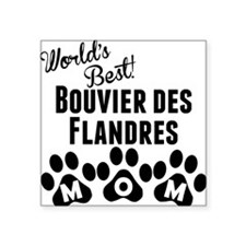 Worlds Best Bouvier des Flandres Mom Sticker