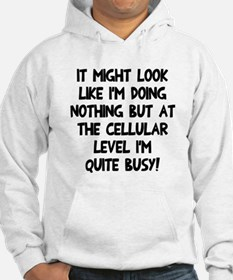 Cellular level quite busy Hoodie