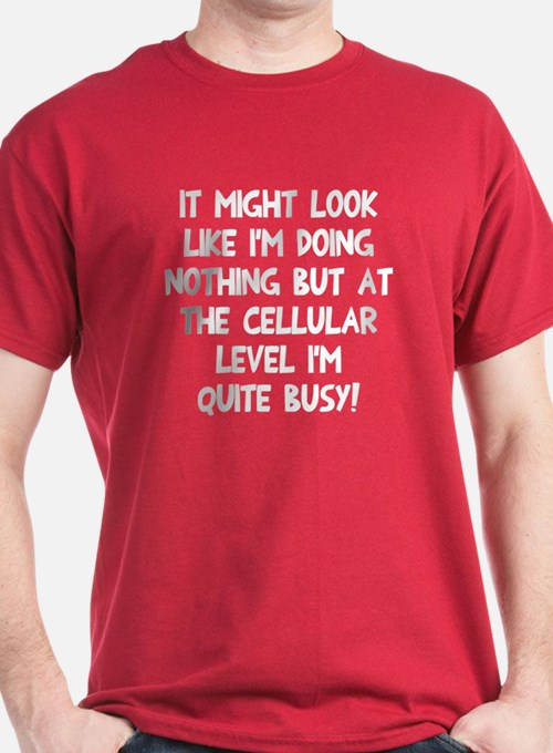 Cellular level quite busy T-Shirt
