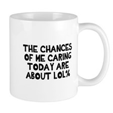Chances caring LOL% Mug