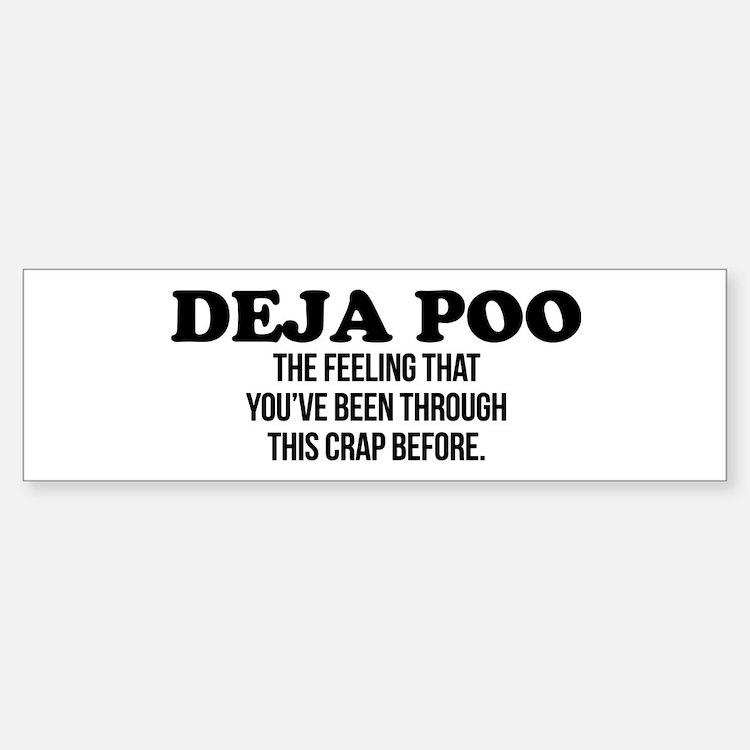 Deja Poo Bumper Bumper Bumper Sticker