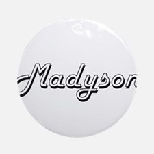 Madyson Classic Retro Name Design Ornament (Round)