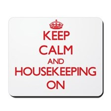 Keep Calm and Housekeeping ON Mousepad