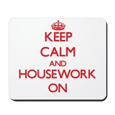 Keep Calm and Housework ON Mousepad