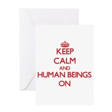 Keep Calm and Human Beings ON Greeting Cards