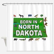 NORTH DAKOTA BORN Shower Curtain