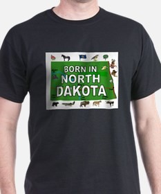 NORTH DAKOTA BORN T-Shirt