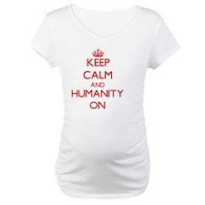 Keep Calm and Humanity ON Shirt