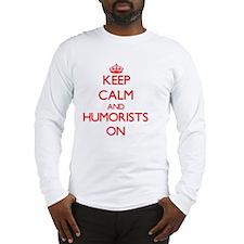 Keep Calm and Humorists ON Long Sleeve T-Shirt